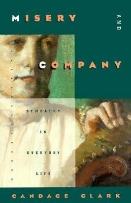 Misery and Company: Sympathy in Everyday Life als Buch