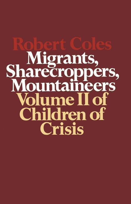 Children of Crisis, Volume II: Migrants, Sharecroppers, Mountaineers als Taschenbuch