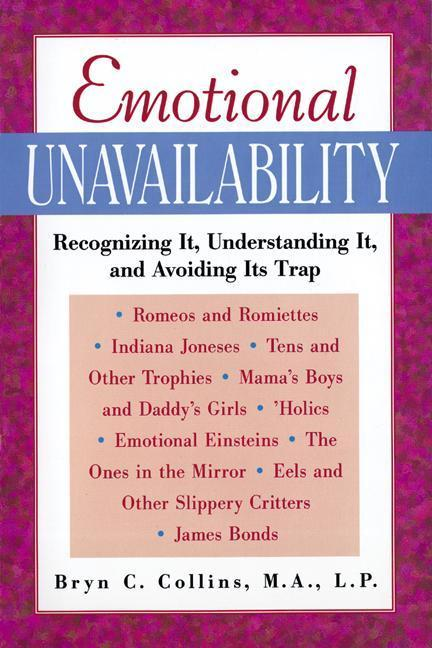 Emotional Unavailability: Recognizing It, Understanding It, and Avoiding Its Trap als Taschenbuch