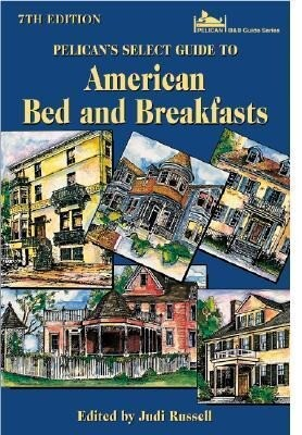 Pelican's Select Guide to American Bed and Breakfasts als Taschenbuch