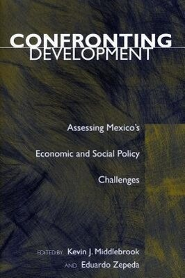 Confronting Development: Assessing Mexico's Economic and Social Policy Challenges als Taschenbuch