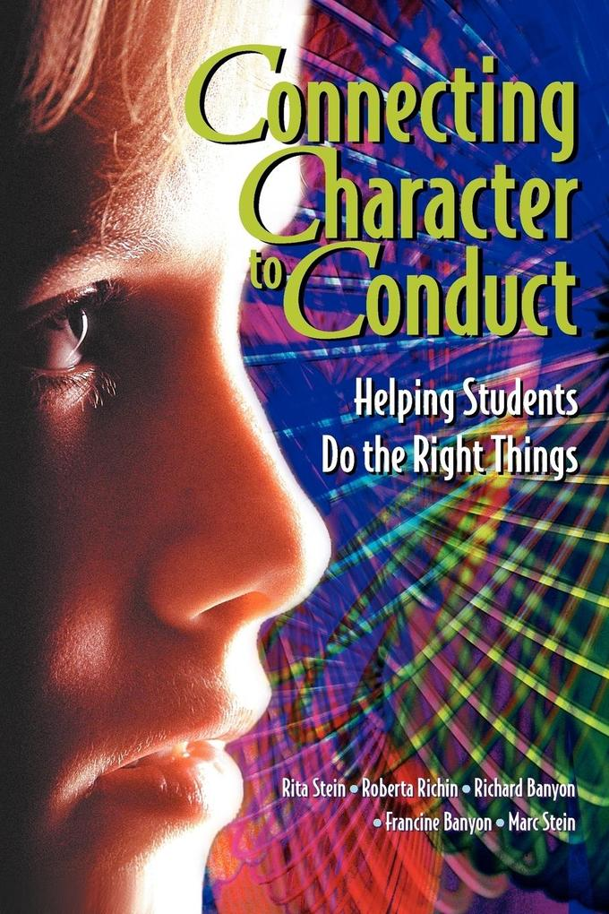 Connecting Character to Conduct: Helping Students Do the Right Things als Taschenbuch