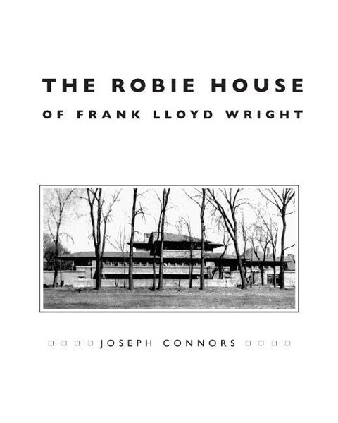 The Robie House of Frank Lloyd Wright als Taschenbuch