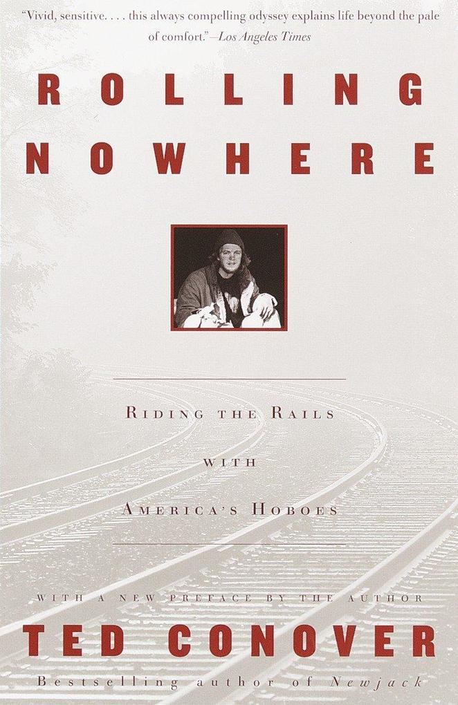 Rolling Nowhere: Riding the Rails with America's Hoboes als Taschenbuch