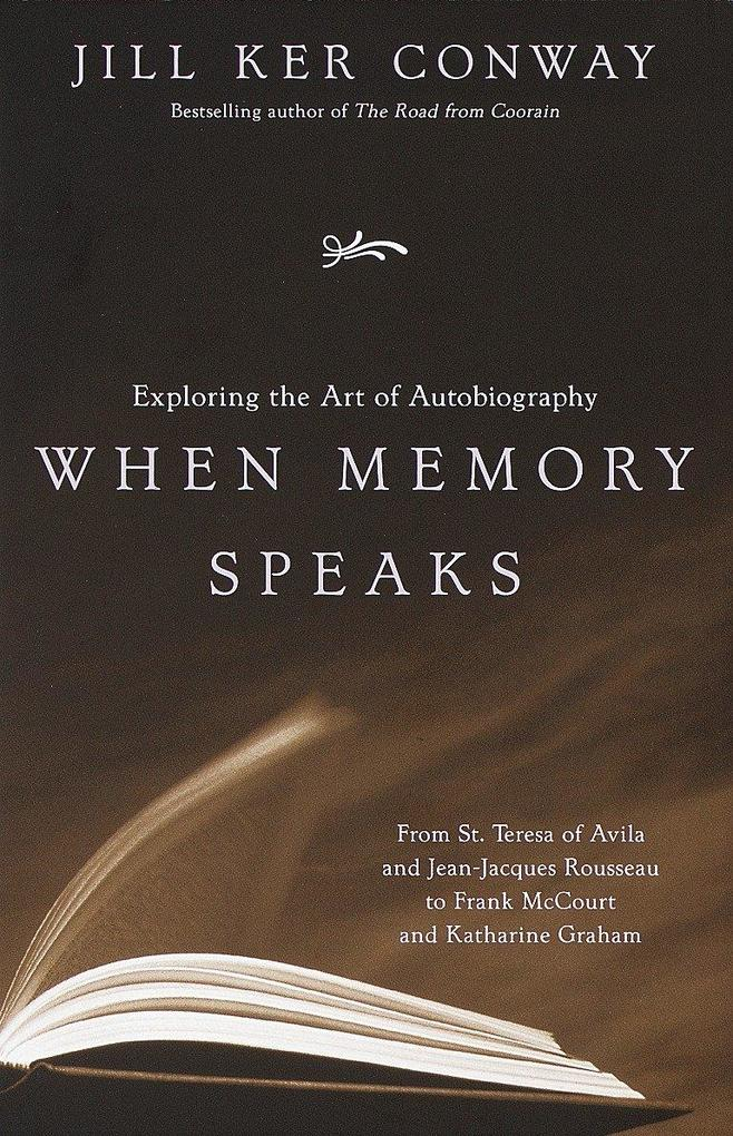 When Memory Speaks: Exploring the Art of Autobiography als Taschenbuch