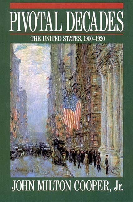 Pivotal Decades: The United States, 1900-1920 als Taschenbuch