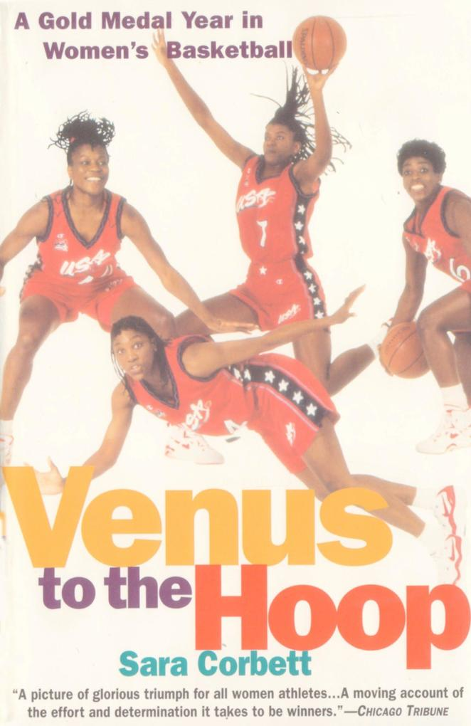 Venus to the Hoop: A Gold Medal Year in Women's Basketball als Taschenbuch