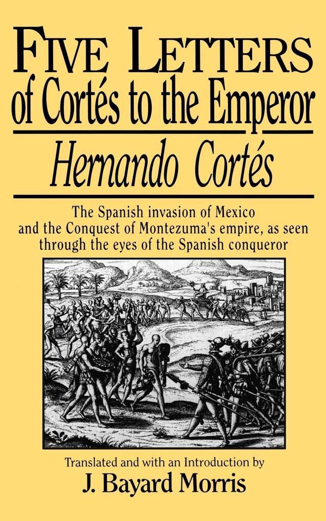 Hernando Cortés: Five Letters, 1519-1526 als Buch