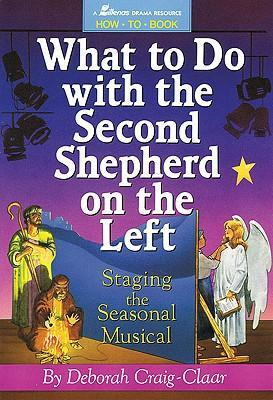 What to Do with the Second Shepherd on the Left: Staging the Seasonal Musical als Taschenbuch