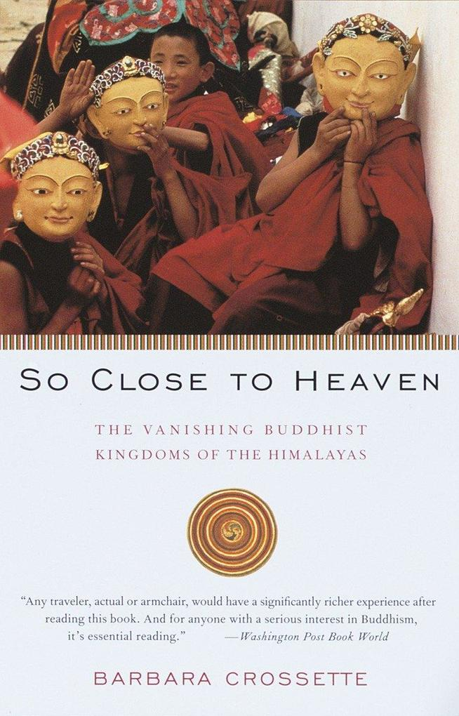 So Close to Heaven: The Vanishing Buddhist Kingdoms of the Himalayas als Taschenbuch