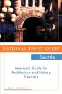 National Trust Guide Seattle: America's Guide for Architecture and History Travelers als Taschenbuch