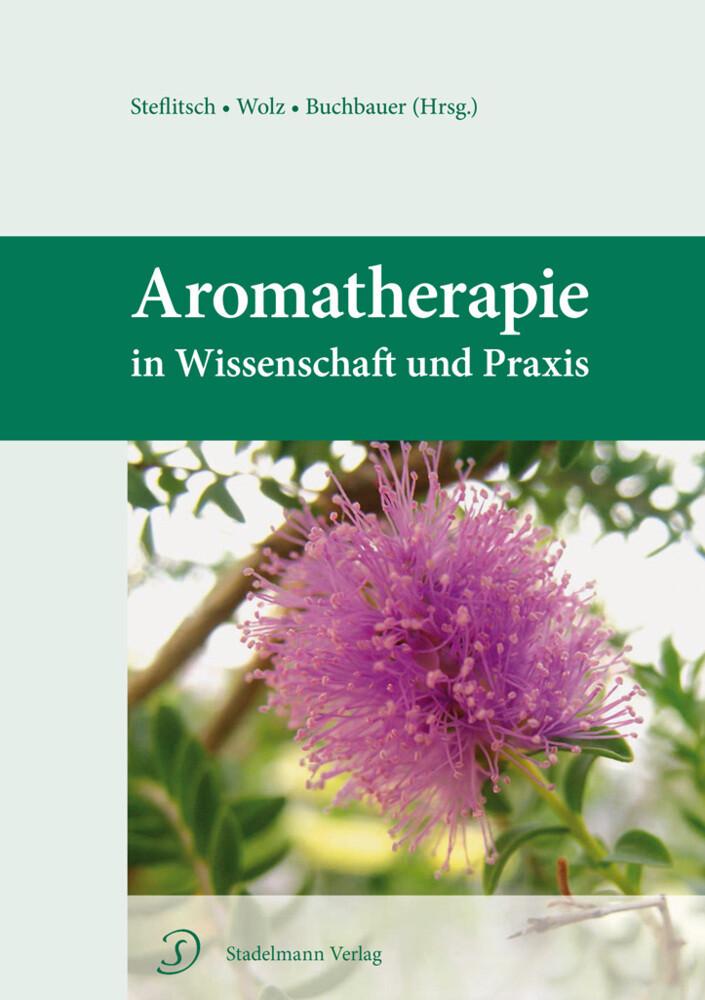 Aromatherapie in Wissenschaft und Praxis als Buch von