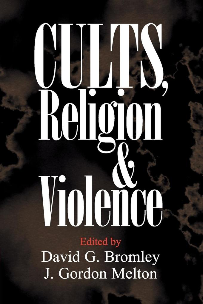 Cults, Religion, and Violence als Buch