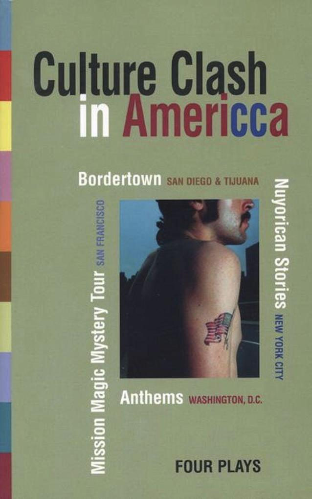 Culture Clash in America: Bordertown/Nuyorican Stories/Mission Magic Mystery Tour/Anthems als Taschenbuch
