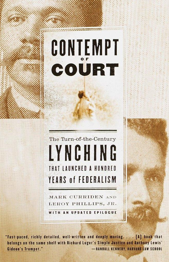 Contempt of Court: The Turn-Of-The-Century Lynching That Launched 100 Years of Federalism als Taschenbuch