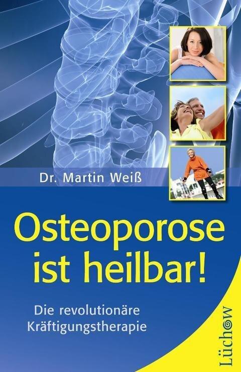 Osteoporose ist heilbar! als Buch von Martin Weiß