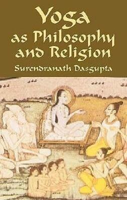 Yoga as Philosophy and Religion als Taschenbuch