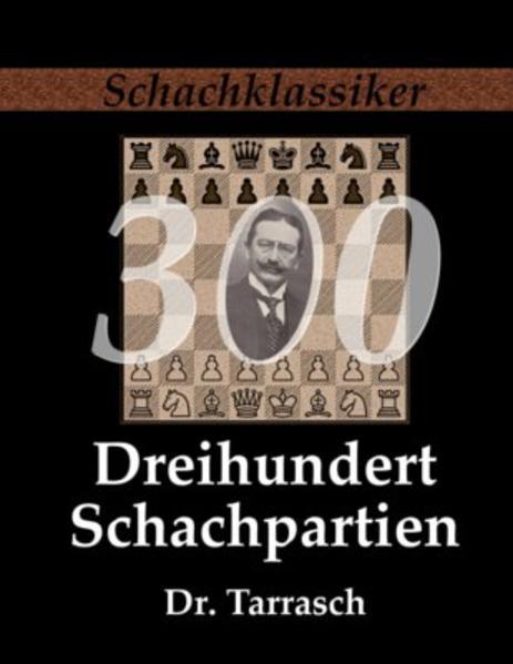 Dreihundert Schachpartien als Buch