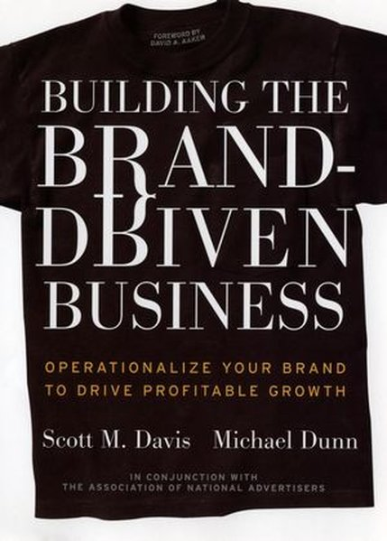 Building the Brand Driven Business: Operationalize Your Brand to Drive Profitable Growth als Buch