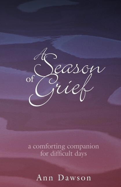 A Season of Grief: A Comforting Companion for Difficult Days als Taschenbuch