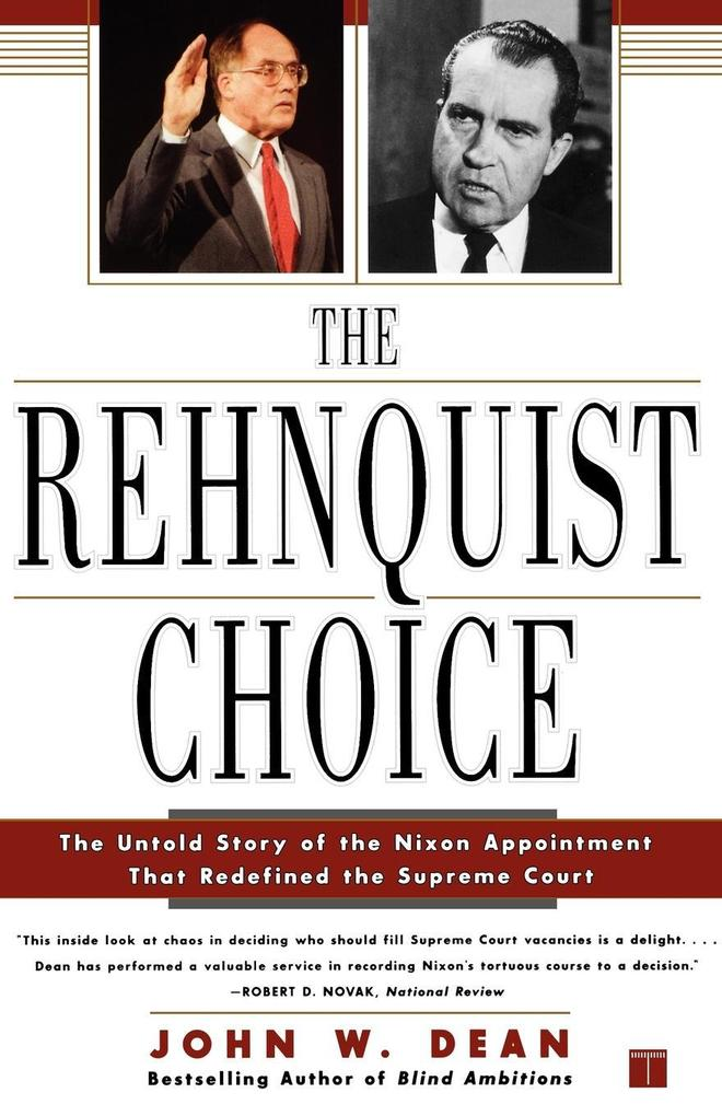 The Rehnquist Choice: The Untold Story of the Nixon Appointment That Redefined the Supreme Court als Taschenbuch