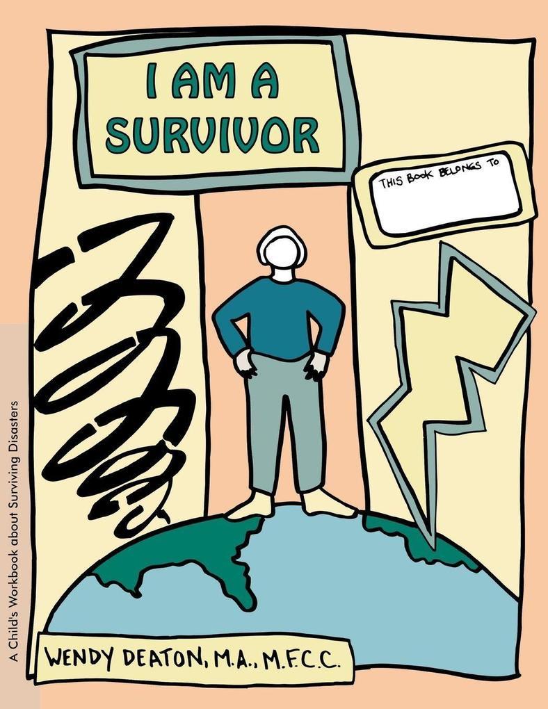 Grow: I Am a Survivor: A Child's Workbook about Surviving Disasters als Taschenbuch