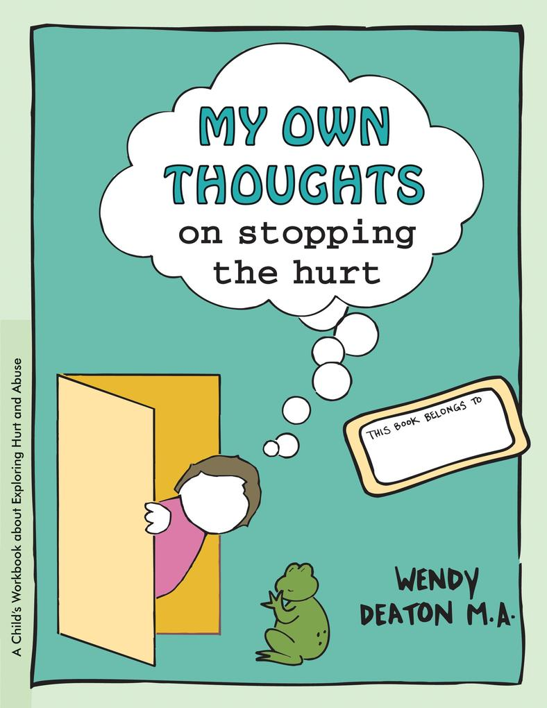 Grow: My Own Thoughts and Feelings on Stopping the Hurt: A Child's Workbook about Exploring Hurt and Abuse als Taschenbuch