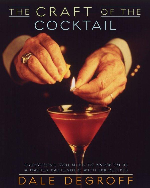 The Craft of the Cocktail: Everything You Need to Know to Be a Master Bartender, with 500 Recipes als Buch