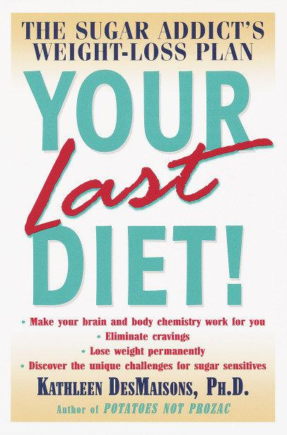 Your Last Diet!: The Sugar Addict's Weight-Loss Plan als Taschenbuch