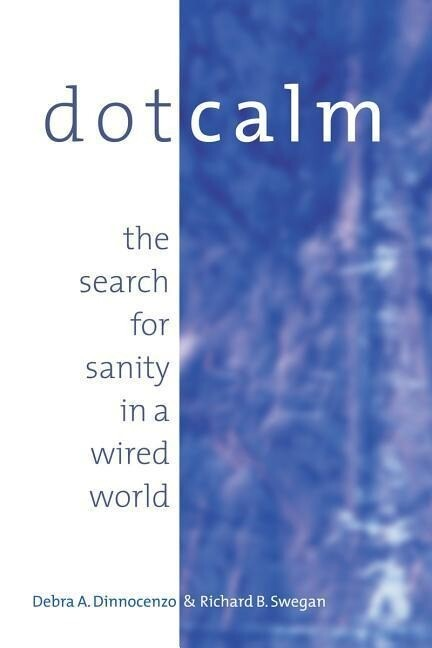 Dot Calm: The Search for Sanity in a Wired World als Taschenbuch