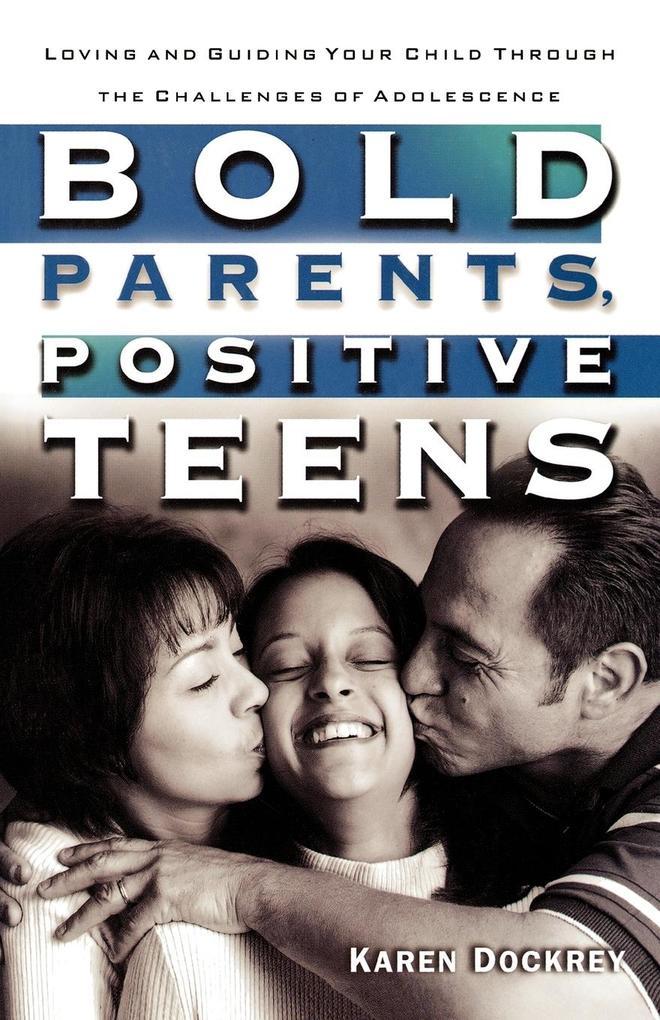 Bold Parents, Positive Teens als Taschenbuch
