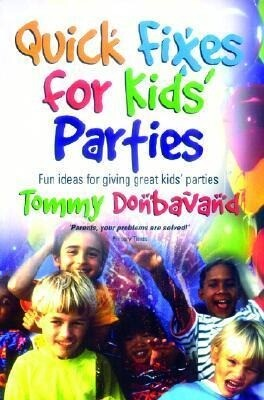 Quick Fixes for Kids Parties: Fun Ideas for Giving Great Kids' Parties als Taschenbuch