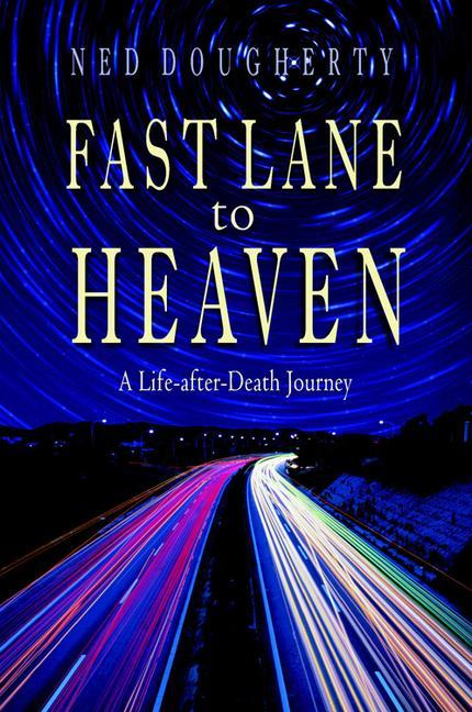 Fast Lane to Heaven: A Life-After-Death Journey als Taschenbuch