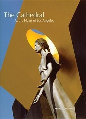 The Cathedral: At the Heart of Los Angeles als Taschenbuch