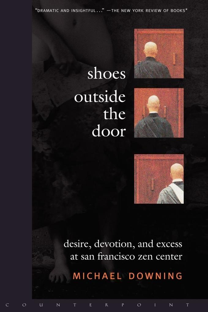 Shoes Outside the Door: Desire, Devotion, and Excess at San Francisco Zen Center als Taschenbuch