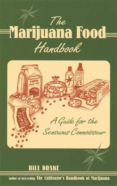 The Marijuana Food Handbook: A Guide for the Sensuous Connoisseur als Taschenbuch