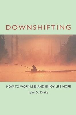 Downshifting: How to Work Less and Enjoy Life More als Taschenbuch