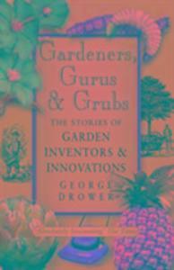 Gardeners, Gurus and Grubs als Taschenbuch