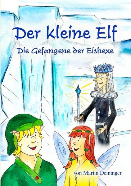 Der kleine Elf - Die Gefangene der Eishexe als Buch (gebunden)