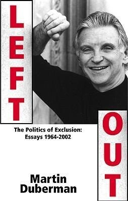 Left Out: The Politics of Exclusion: Essays 1964-2002 als Taschenbuch