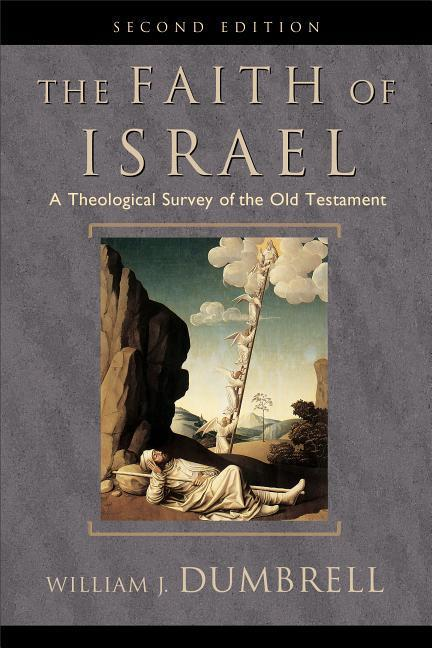 The Faith of Israel: A Theological Survey of the Old Testament als Taschenbuch