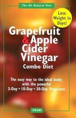 The Grapefruit and Apple Cider Vinegar Combo Diet als Taschenbuch
