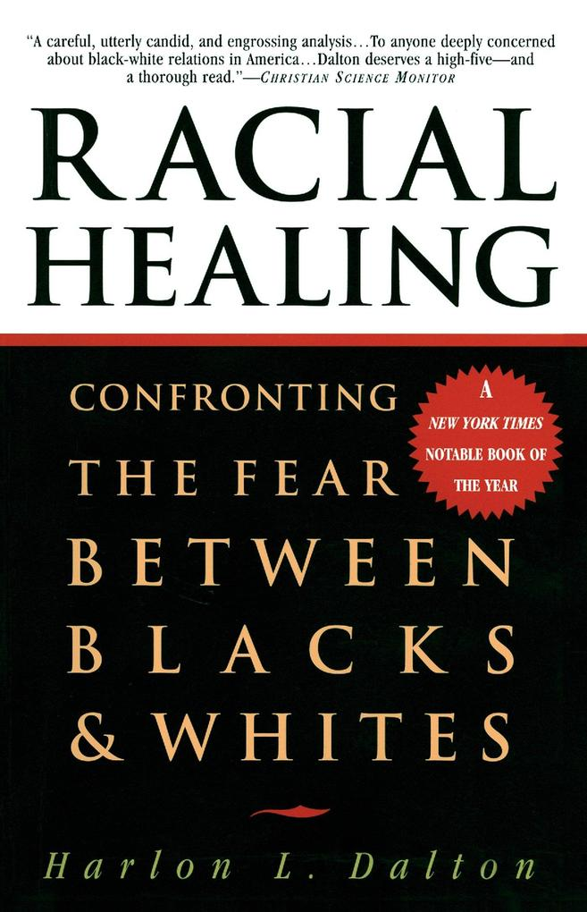 Racial Healing: Confronting the Fear Between Blacks & Whites als Taschenbuch