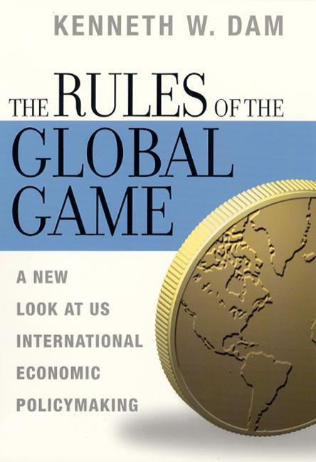 The Rules of the Global Game: A New Look at Us International Economic Policymaking als Buch