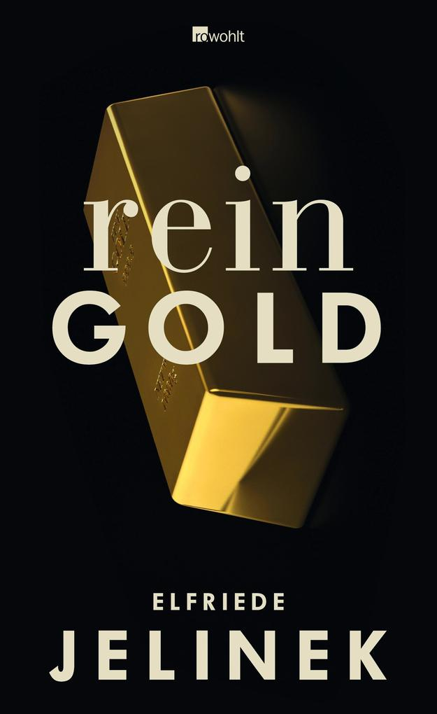 Rein Gold als Buch von Elfriede Jelinek