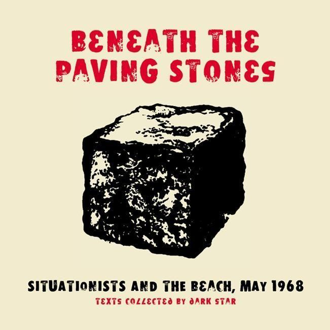 Beneath the Paving Stones: Situationists and the Beach, May 1968 als Taschenbuch