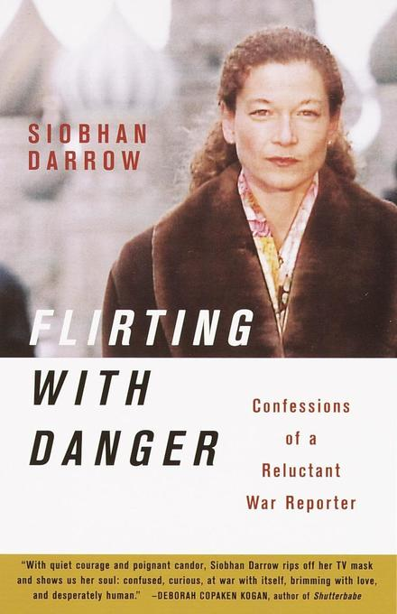 Flirting with Danger: Confessions of a Reluctant War Reporter als Taschenbuch