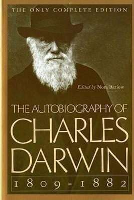 The Autobiography of Charles Darwin: 1809-1882 als Taschenbuch