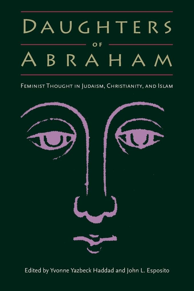 Daughters of Abraham: Feminist Thought in Judaism, Christianity, and Islam als Taschenbuch