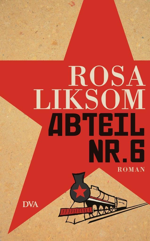 Abteil Nr. 6 als Buch von Rosa Liksom